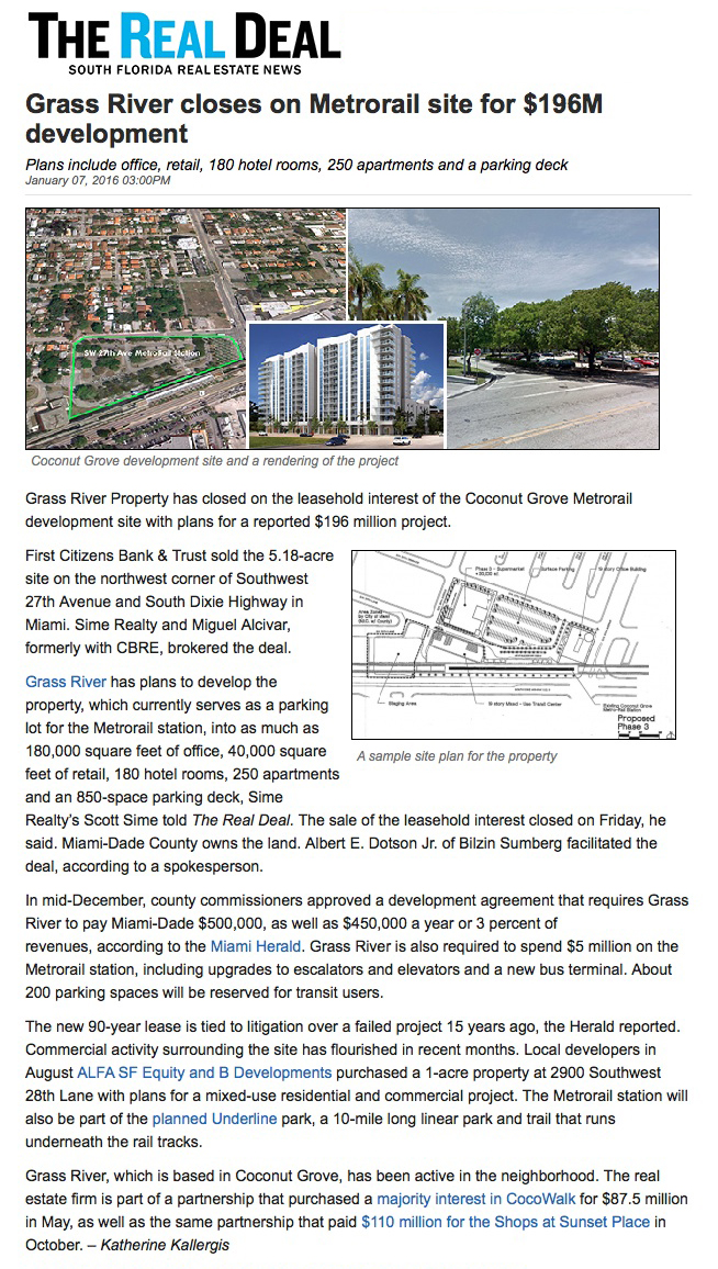Click to Read the Article: Grass River Investments has closed on the leasehold interest of the Coconut Grove Metrorail development site.